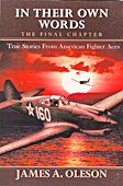 In Their Own Words: True Stories of American Fighter Aces. The Final Chapter